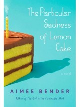 What to Read: The particular Sadness of Lemon Cake